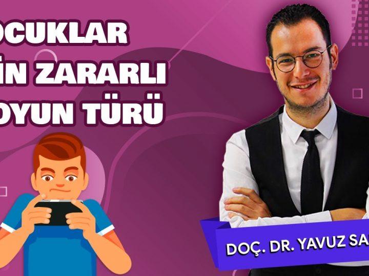 Anne & Babalar Dikkat! ÇOCUKLAR İÇİN ZARARLI 8 OYUN TÜRÜ   Doç. Dr. Yavuz Samur