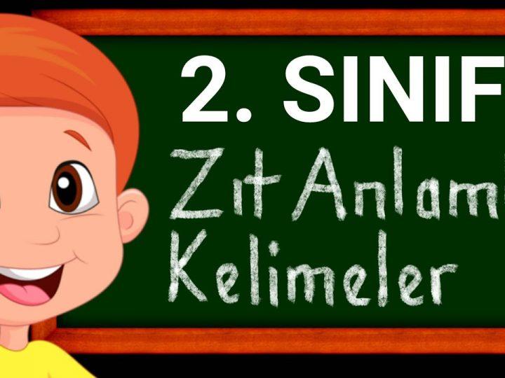 2.Sınıf Zıt Anlamlı Kelimeler   Türkçe   Konu Anlatımı ve Soru Çözümü